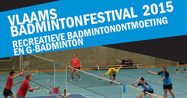 Schrijf je nu in voor het Vlaams Badmintonfestival 2015 te Stekene